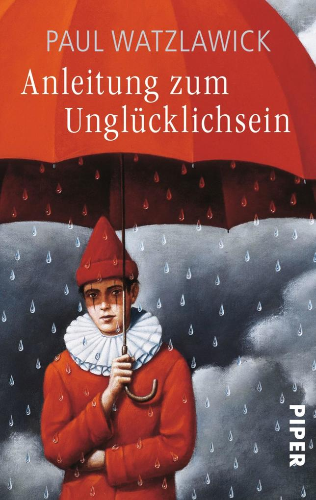 Anleitung zum Unglücklichsein als eBook von Paul Watzlawick