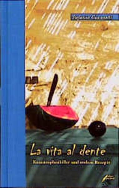 La vita al dente als Buch von Stefania Giannotti