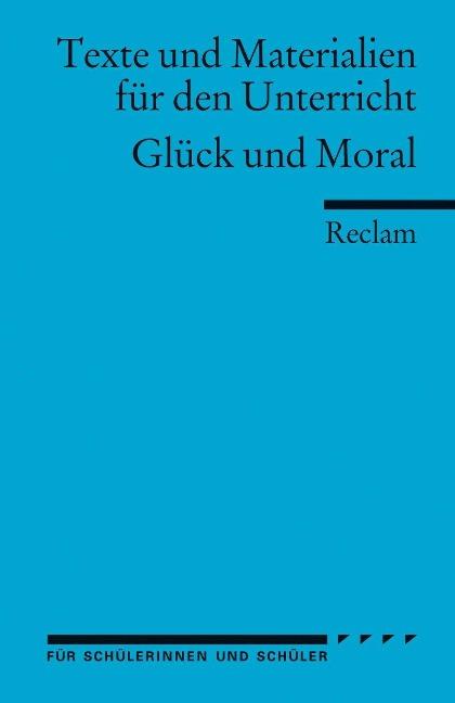Glück und Moral als Taschenbuch von Michael Baurmann, Hartmut Kliemt