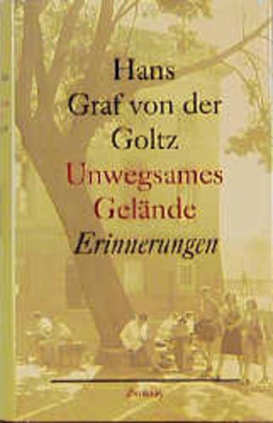 Unwegsames Gelände als Buch von Hans Graf von der Goltz