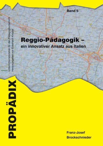 Reggio-Pädagogik - ein innovativer Ansatz aus Italien als Buch von Franz-Josef Brockschnieder