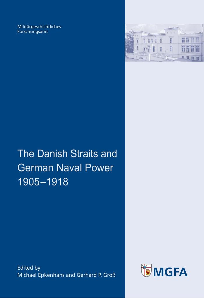 The Danish Straits and German Naval Power 1905 1918 als Buch von