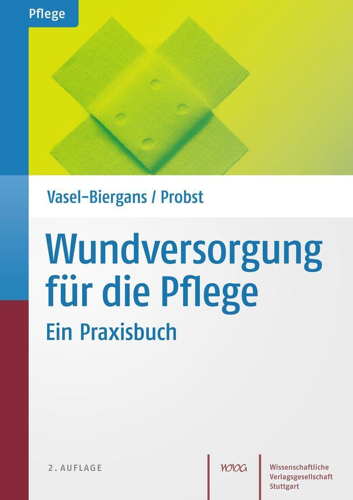 Wundversorgung für die Pflege als Buch von Anette Vasel-Biergans, Wiltrud Probst