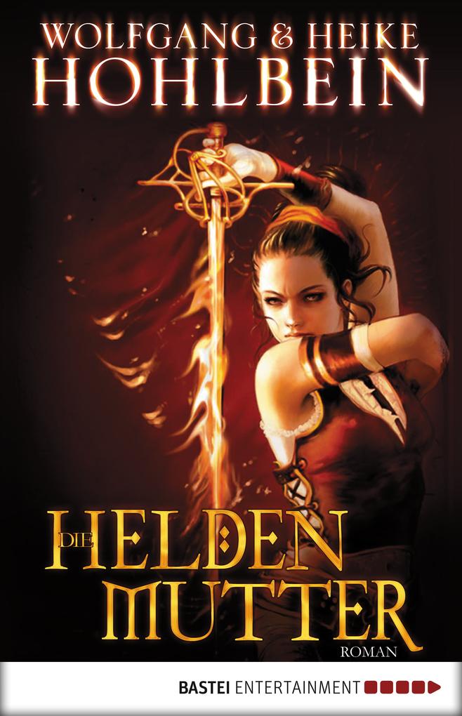 Die Heldenmutter als eBook von Heike Hohlbein, Wolfgang Hohlbein