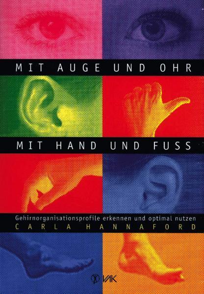 Mit Auge und Ohr, mit Hand und Fuß als Buch von Carla Hannaford
