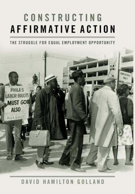 Constructing Affirmative Action als Buch von David Hamilton Golland