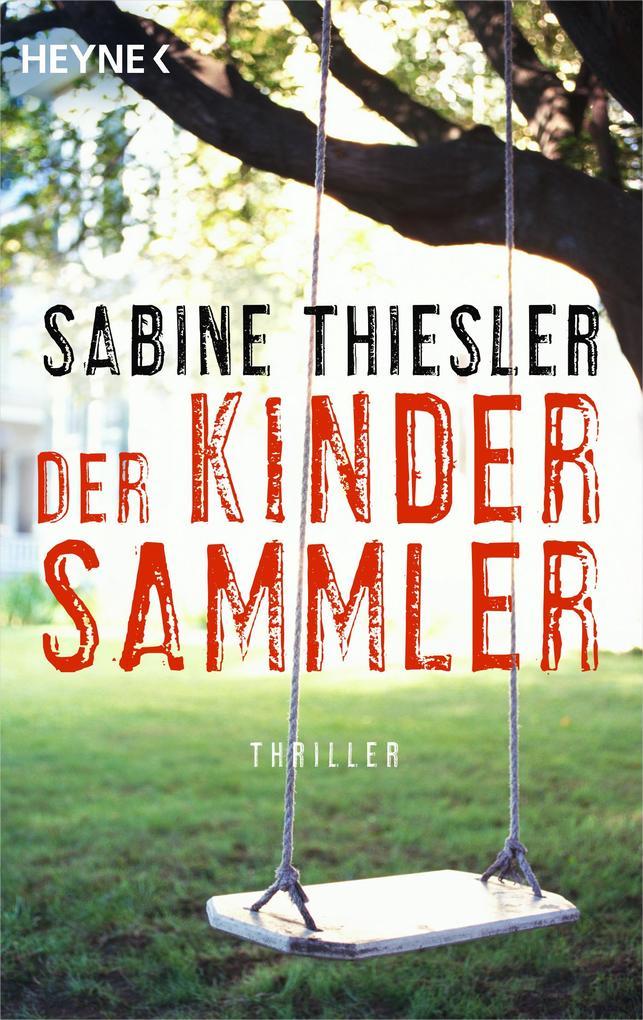 Der Kindersammler als eBook von Sabine Thiesler