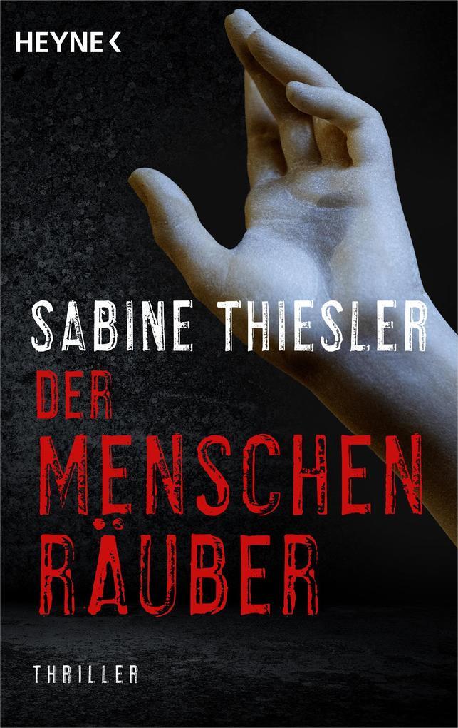 Der Menschenräuber als eBook von Sabine Thiesler