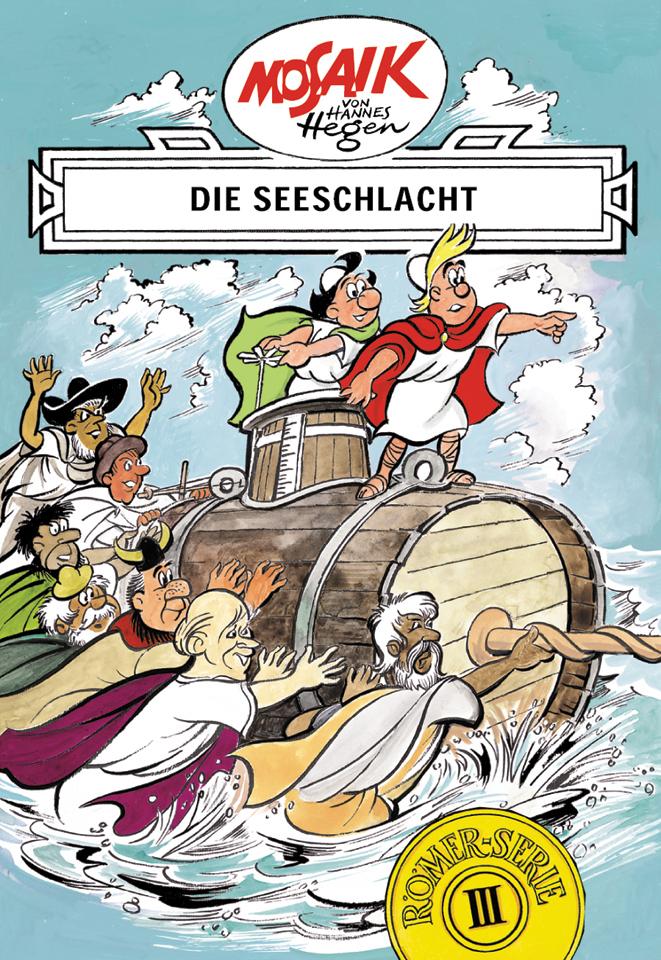 Die Digedags. Römer-Serie 03. Die Seeschlacht als Buch von Hannes Hegen