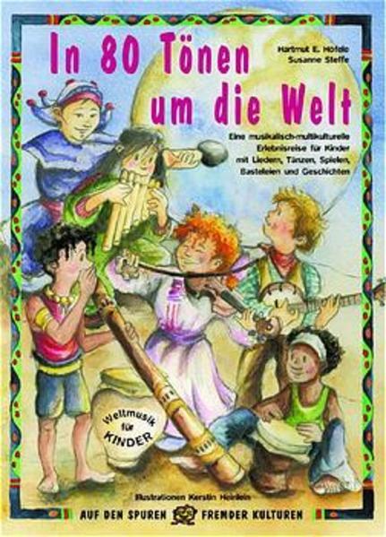 In 80 Tönen um die Welt als Buch von Hartmut E. Höfele, Susanne Steffe