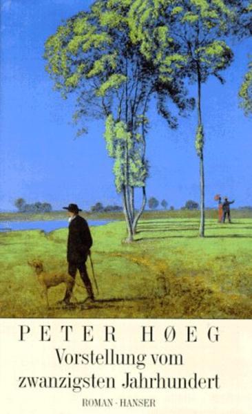 Vorstellung vom zwanzigsten Jahrhundert als Buch von Peter Hoeg