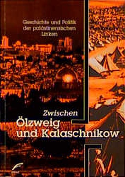 Zwischen Ölzweig und Kalaschnikow als Buch von ...