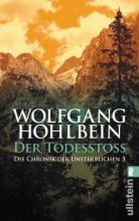 Die Chronik der Unsterblichen 03. Der Todesstoss als Taschenbuch von Wolfgang Hohlbein