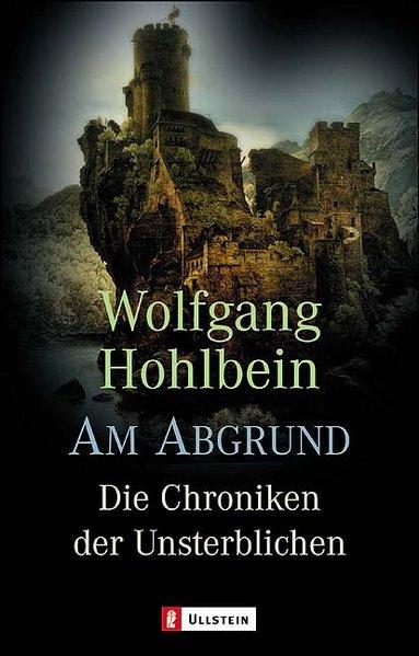 Die Chronik der Unsterblichen 01. Am Abgrund als Taschenbuch von Wolfgang Hohlbein