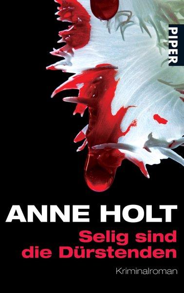 Selig sind die Dürstenden als Taschenbuch von Anne Holt