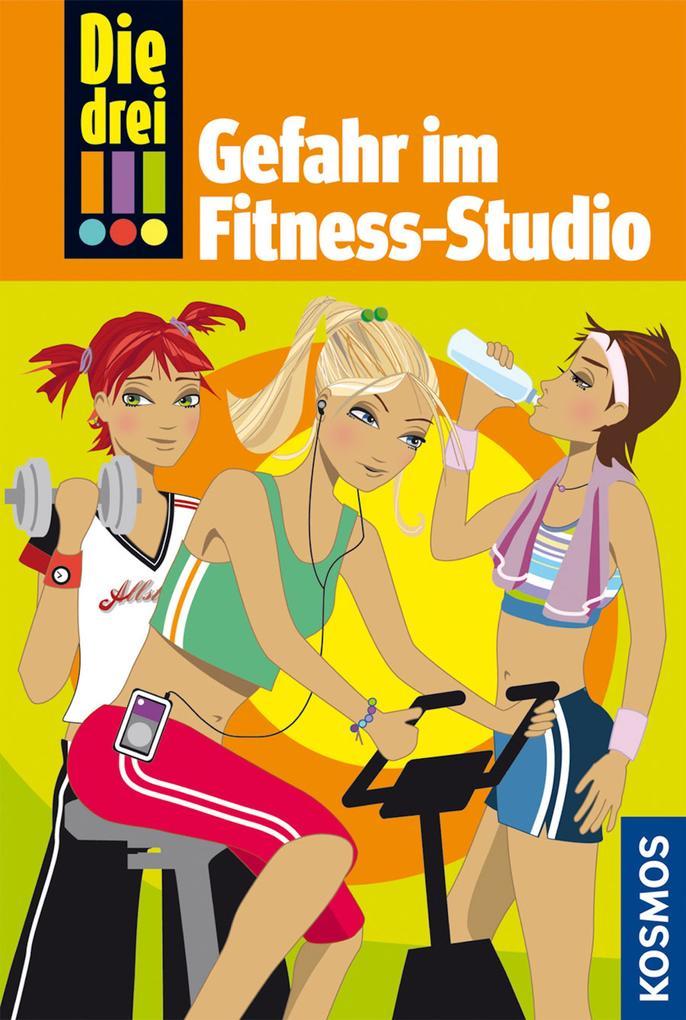 Die drei !!! Gefahr im Fitness-Studio als eBook von Maja von Vogel