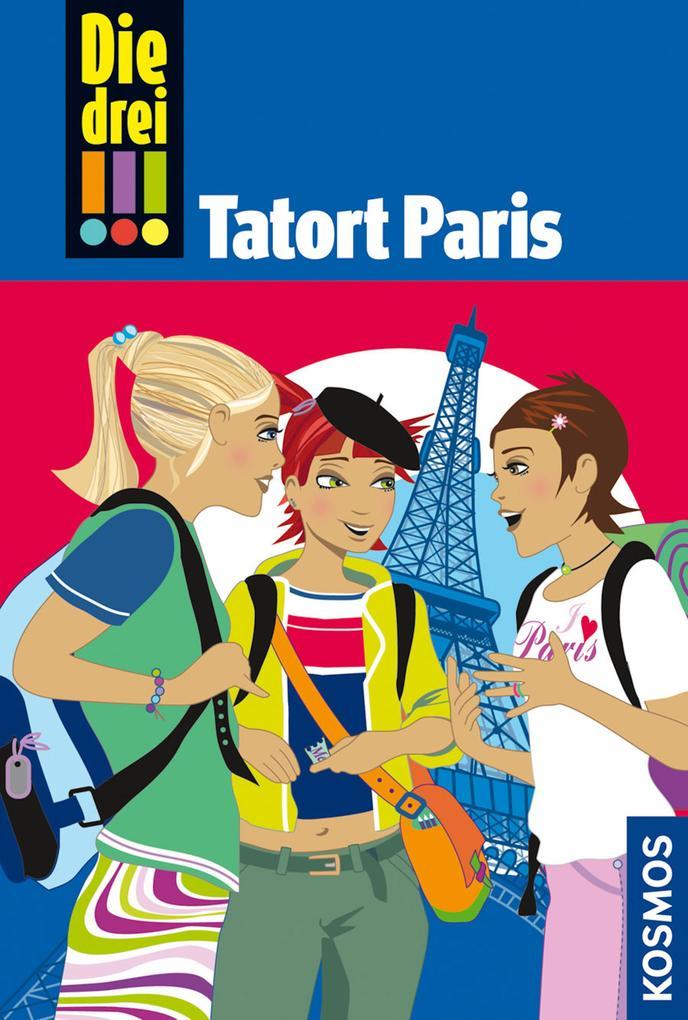 Die drei !!! - Tatort Paris als eBook von Henriette Wich