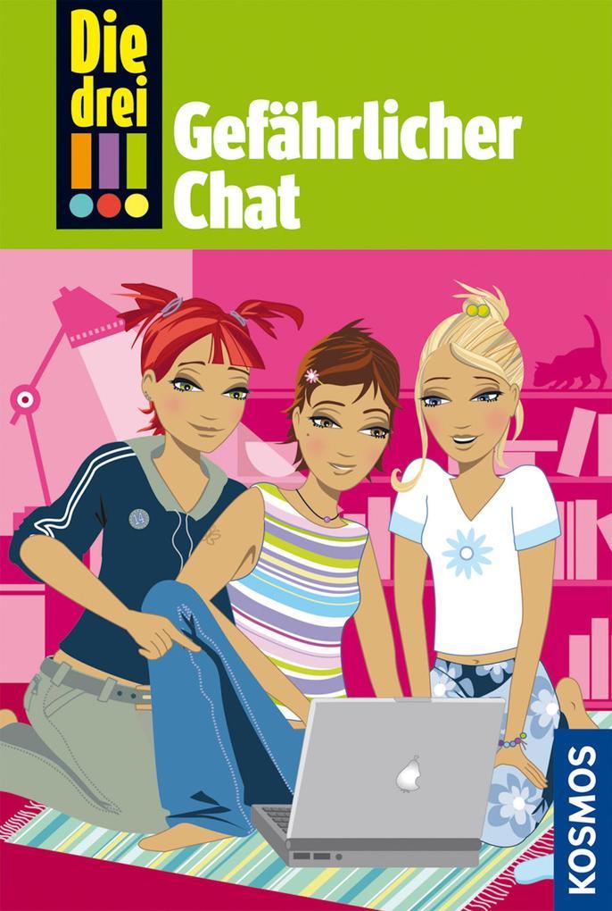 Die drei !!! Gefährlicher Chat als eBook von Henriette Wich