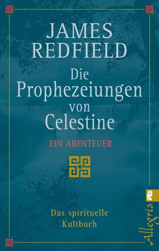 Die Prophezeiungen von Celestine als eBook von James Redfield