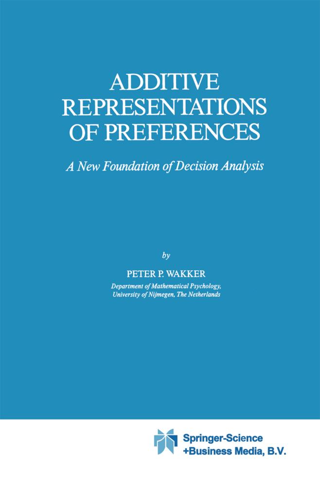 Additive Representations of Preferences als Buch von P. P. Wakker - Springer Netherlands