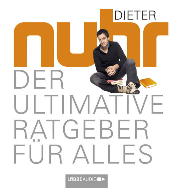 Der ultimative Ratgeber für alles als Hörbuch CD von Dieter Nuhr