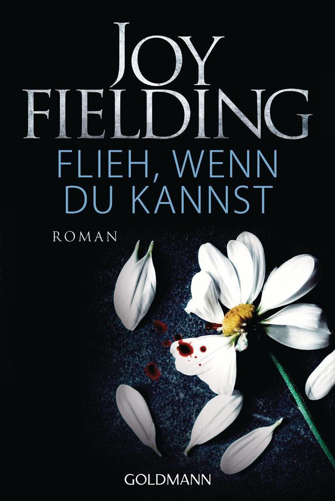 Flieh wenn du kannst als eBook von Joy Fielding