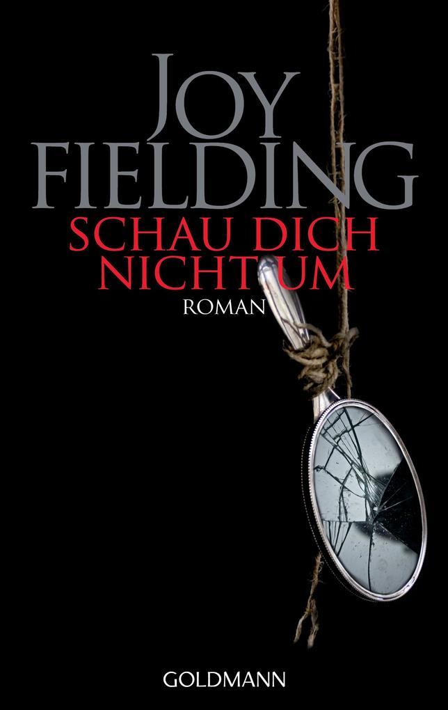 Schau dich nicht um als eBook von Joy Fielding