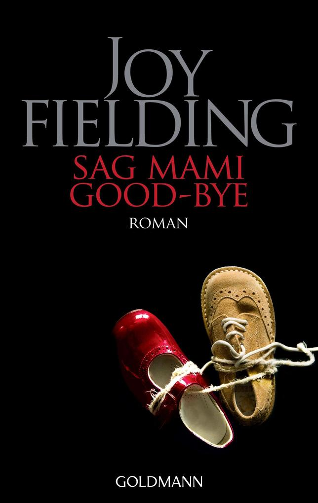 Sag Mami Good bye als eBook von Joy Fielding