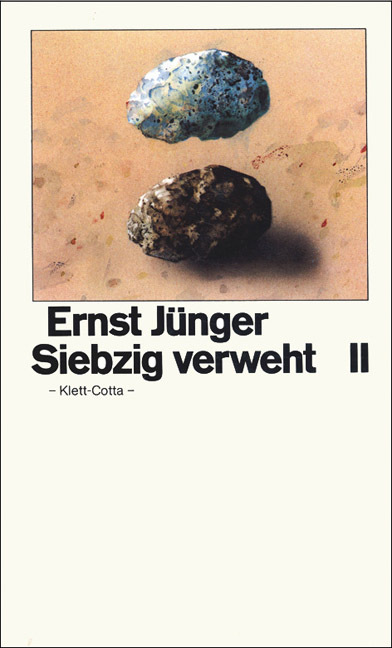Siebzig verweht II als Buch von Ernst Jünger