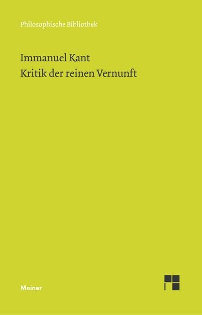 Kritik der reinen Vernunft als Buch von Immanuel Kant, Heiner Klemme