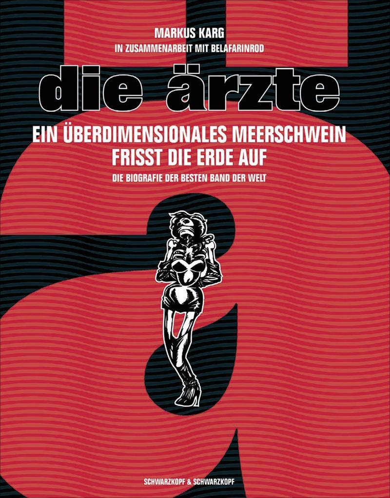 Die Ärzte als Buch von Markus Karg, Frank Goyke, BelaFarinRod