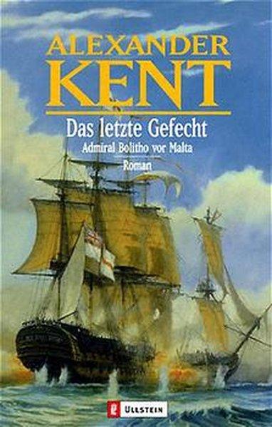 Das letzte Gefecht als Taschenbuch von Alexander Kent