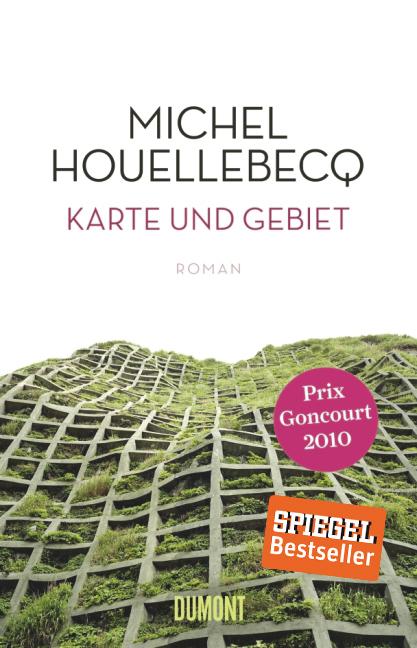 Karte und Gebiet als Buch von Michel Houellebecq