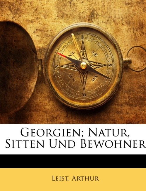 Georgien; Natur, Sitten Und Bewohner als Tasche...