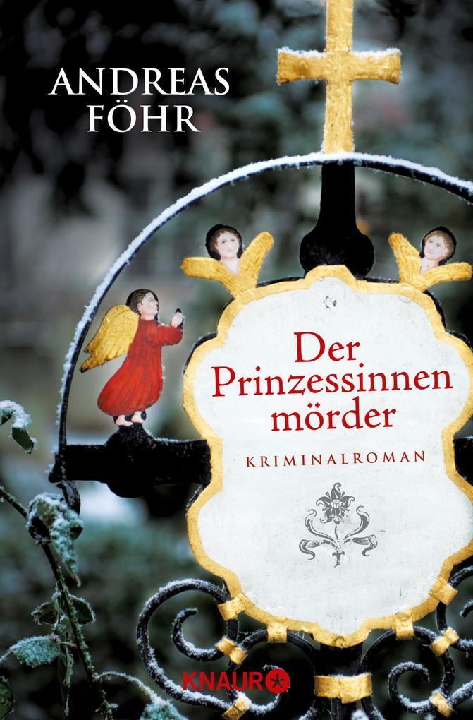 Der Prinzessinnenmörder als Taschenbuch von Andreas Föhr