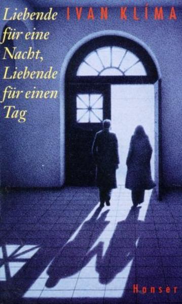 Liebende für eine Nacht, Liebende für einen Tag als Buch von Ivan Klima
