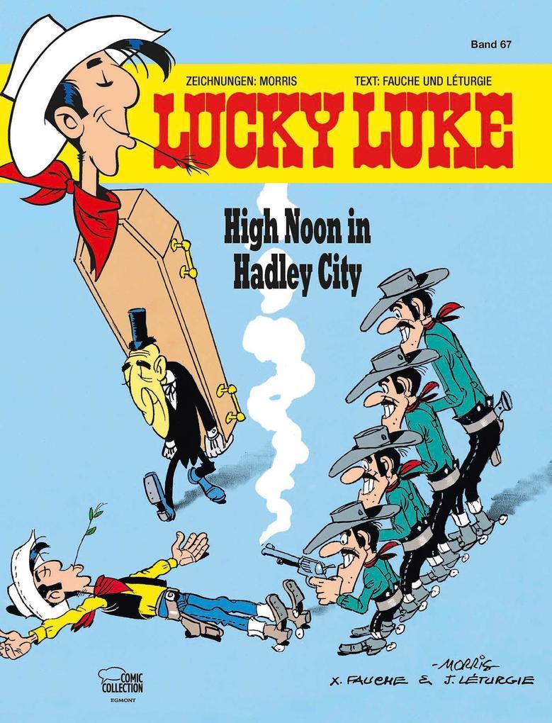 Lucky Luke 67 High Noon in Hadley City als Buch von Morris, Xavier Fauche, Jean Léturgie