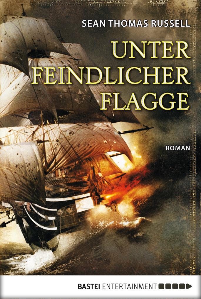 Unter feindlicher Flagge als eBook von Sean Thomas Russell
