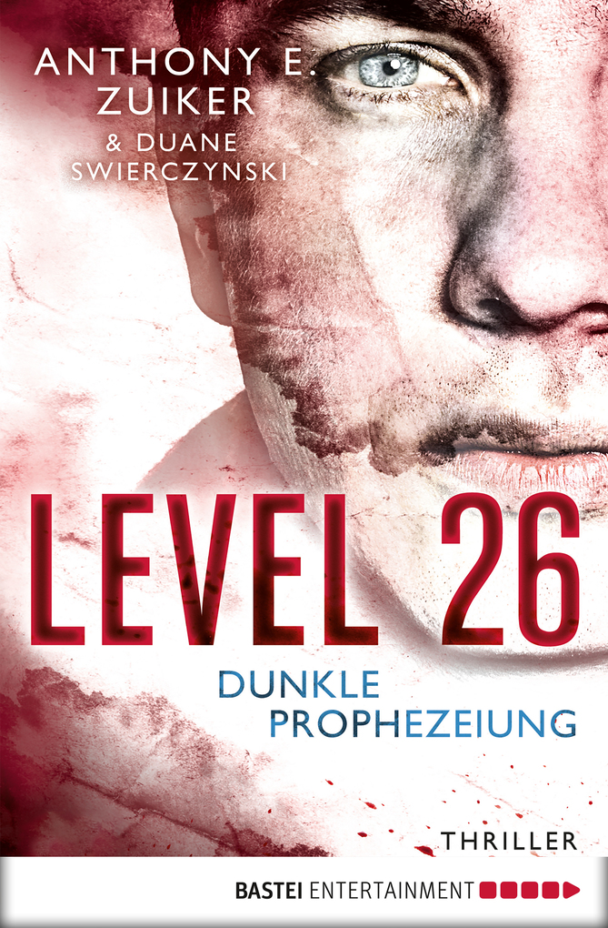 Level 26 - Dunkle Prophezeiung als eBook von Anthony E. Zuiker