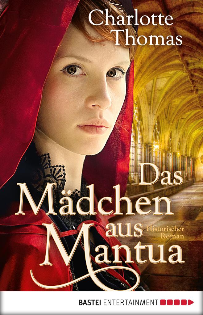 Das Mädchen aus Mantua als eBook von Charlotte Thomas