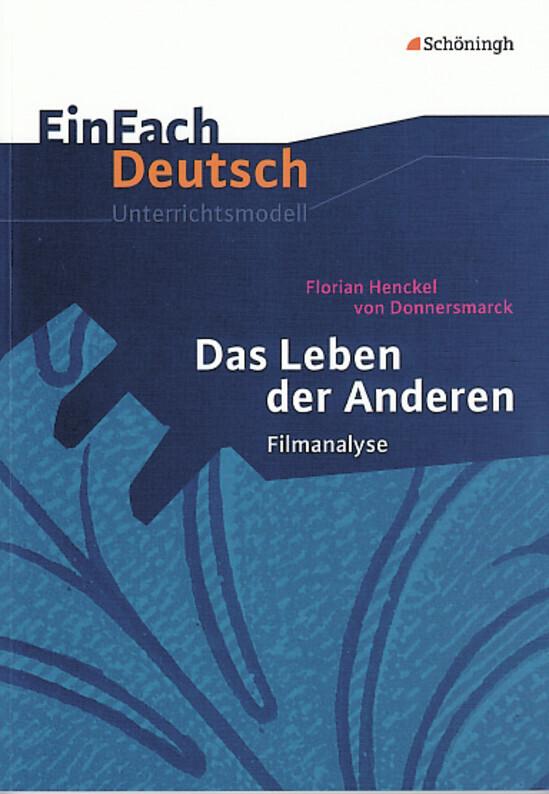 EinFach Deutsch Unterrichtsmodelle. Das Leben der Anderen. Filmanalyse als Buch von Christine Mersiowsky