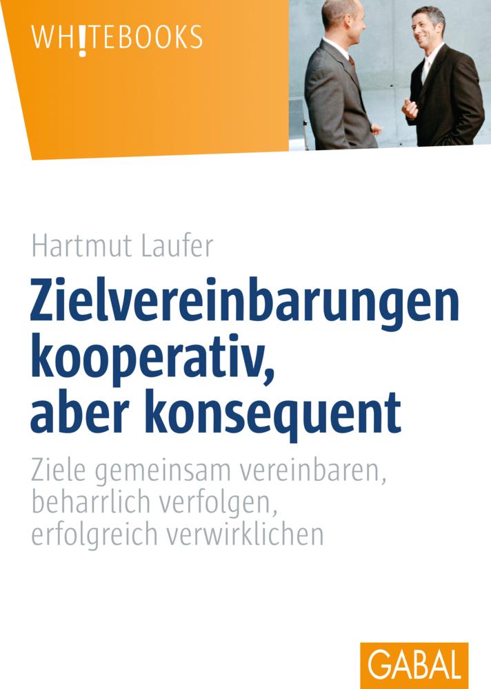 Zielvereinbarungen - kooperativ, aber konsequent als Buch von Hartmut Laufer