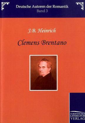Clemens Brentano als Buch von J. B. Heinrich