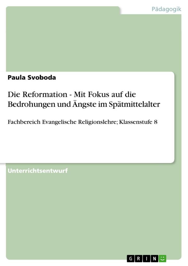 Die Reformation - Mit Fokus auf die Bedrohungen und Ängste im Spätmittelalter als Buch von Paula Svoboda