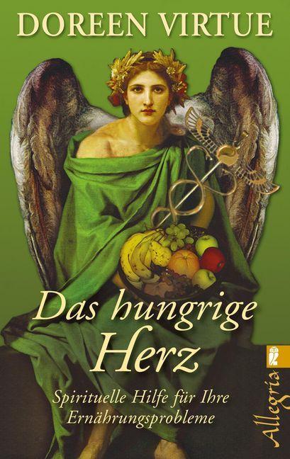 Das hungrige Herz als Taschenbuch von Doreen Virtue