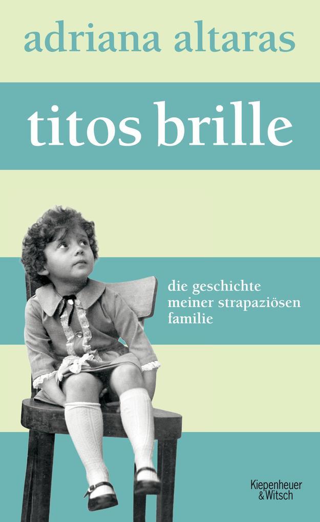 Titos Brille als Buch von Adriana Altaras