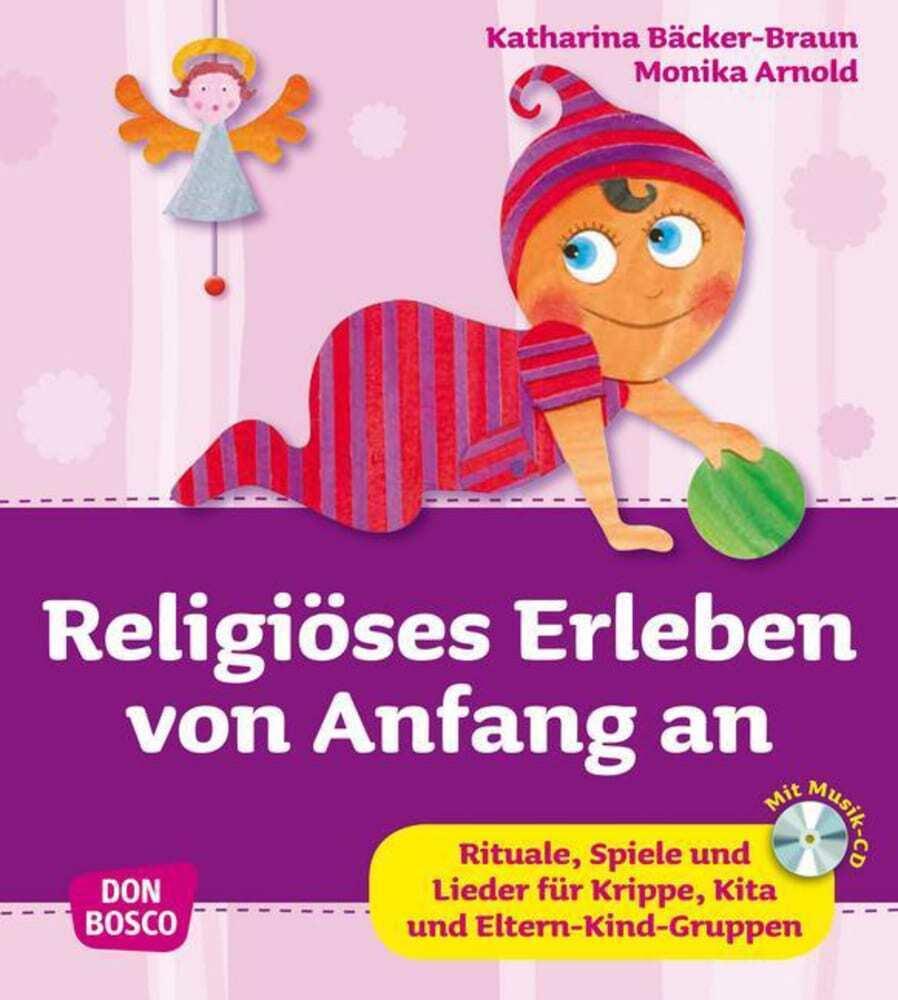 Religiöses Erleben von Anfang an als Buch von Monika Arnold, Katharina Bäcker-Braun