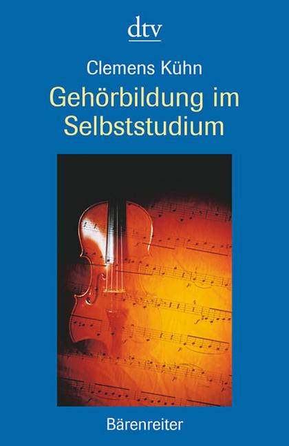Gehörbildung im Selbststudium als Taschenbuch von Clemens Kühn
