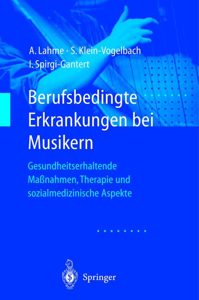 Berufsbedingte Erkrankungen bei Musikern als Buch von Albrecht Lahme, Susanne Klein-Vogelbach, Irene Spirgi-Gantert