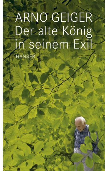 Der alte König in seinem Exil als Buch von Arno Geiger